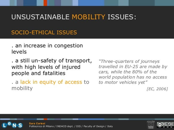 UNSUSTAINABLE  MOBILITY  ISSUES: SOCIO-ETHICAL ISSUES . an increase in congestion levels . a still un-safety of transport,...