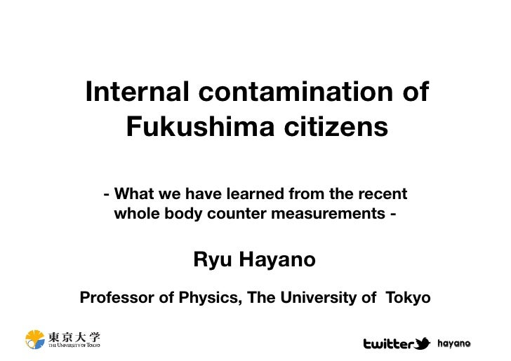 Internal contamination of   Fukushima citizens   - What we have learned from the recent     whole body counter measurement...