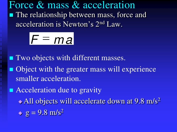 describe the relationship between force inertia and acceleration