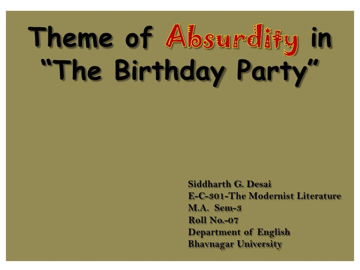 """Theme of Absurdity in """"The Birthday Party""""                                     Siddharth G. Desai                         ..."""