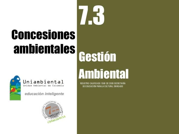 7.3Concesionesambientales              Gestión              Ambiental              REGISTRO CALIFICADO 1568 DE 2009 SECRET...