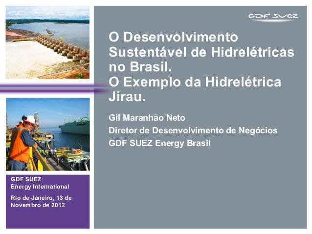 O Desenvolvimento                        Sustentável de Hidrelétricas                        no Brasil.                   ...