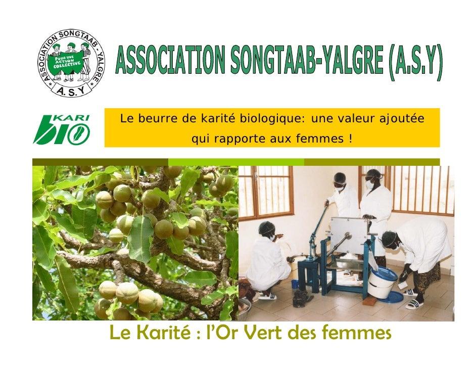 Le beurre de karité biologique: une valeur ajoutée             qui rapporte aux femmes !     Le Karité : l'Or Vert des fem...