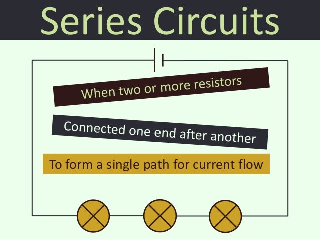 7.3 series and parallel circuits Slide 2