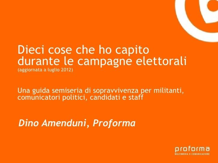 Dieci cose che ho capitodurante le campagne elettoraliGianni Florido e la(aggiornata a luglio 2012)Provincia di TarantoUna...
