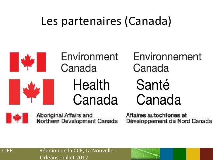Les partenaires (Canada)CIER   Réunion de la CCE, La Nouvelle-       Orléans, juillet 2012