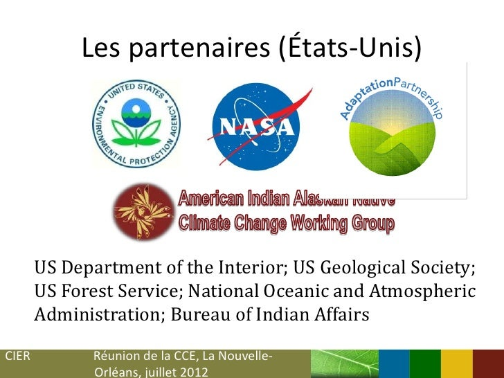 Les partenaires (États-Unis)       US Department of the Interior; US Geological Society;       US Forest Service; National...
