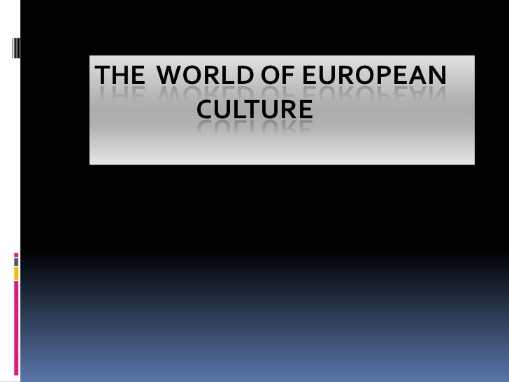 The  world of European        culture<br />