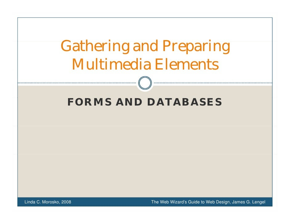 Gathering d Preparing                 G h i and P       i                  Multimedia Elements                      FORMS ...