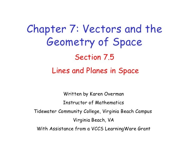 Chapter 7: Vectors and the   Geometry of Space                  Section 7.5        Lines and Planes in Space             W...