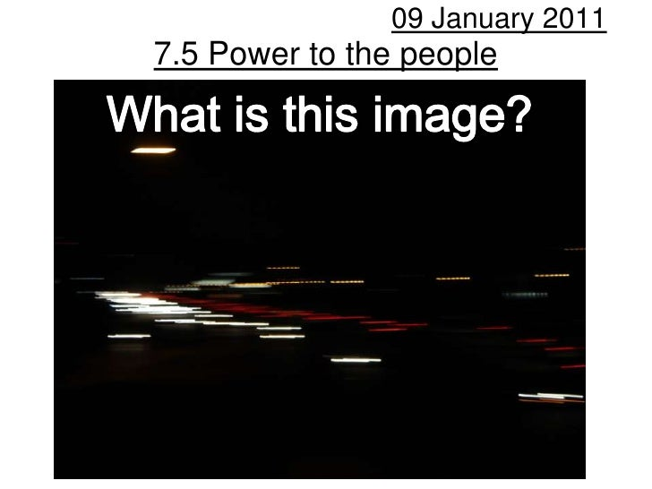7.5 Power to the people 09 January 2011 What is this image?