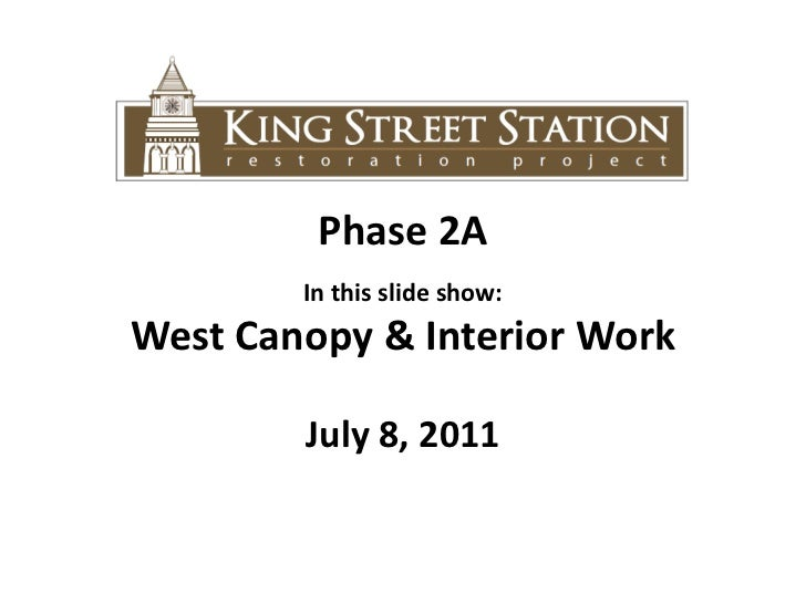 Phase 2A<br />In this slide show: <br />West Canopy & Interior Work<br />July 8, 2011<br />
