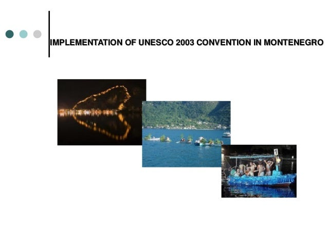 IMPLEMENTATION OF UNESCO 2003 CONVENTION IN MONTENEGRO