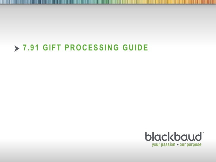 7.91 GIFT PROCESSING GUIDE11/04/2011               1