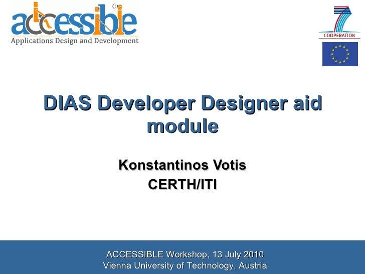 DIAS Developer Designer aid module Konstantinos Votis CERTH/ITI