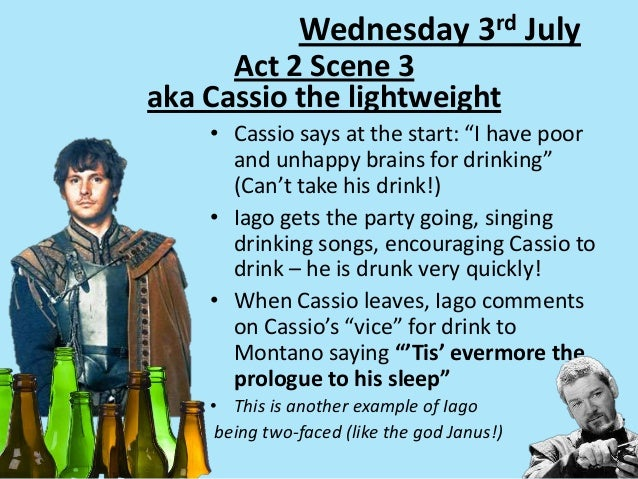 "Wednesday 3rd July • Cassio says at the start: ""I have poor and unhappy brains for drinking"" (Can't take his drink!) • Iag..."