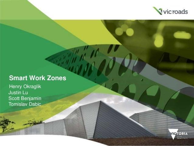 Smart Work Zones Henry Okraglik Justin Lu Scott Benjamin Tomislav Dabic