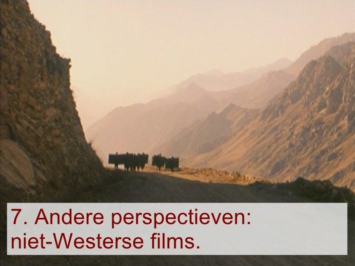 7. Andere perspectieven: niet-Westerse films.