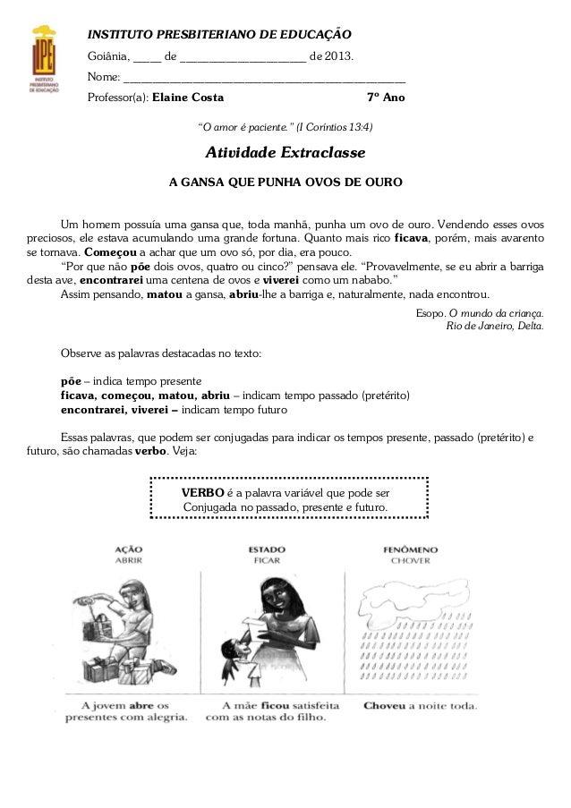 INSTITUTO PRESBITERIANO DE EDUCAÇÃO Goiânia, _____ de ______________________ de 2013. Nome: ______________________________...