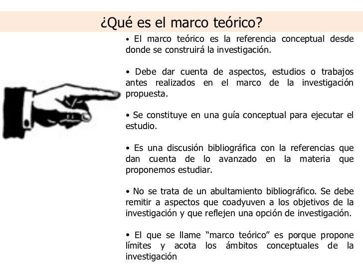 ¿Qué es el marco teórico? <ul><li>El marco teórico es la referencia conceptual desde donde se construirá la investigación....