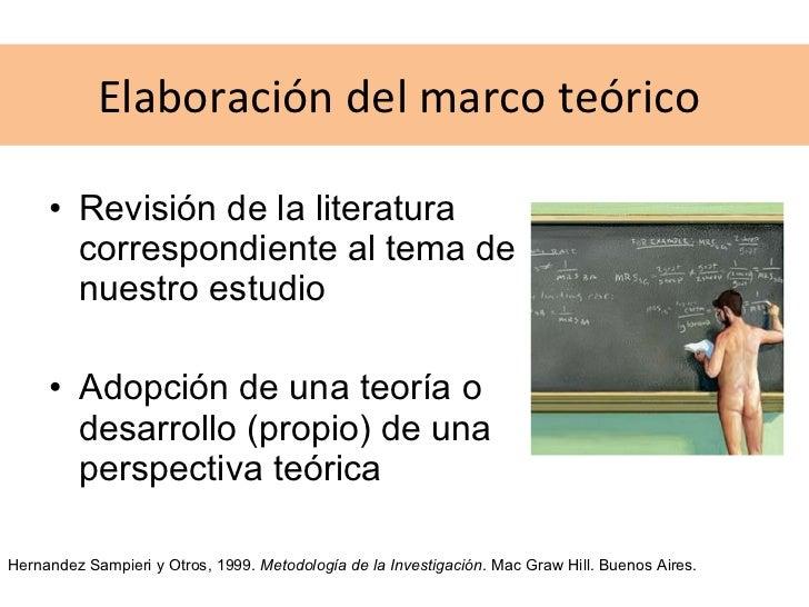 Elaboración del marco teórico  <ul><li>Revisión de la literatura correspondiente al tema de nuestro estudio </li></ul><ul>...