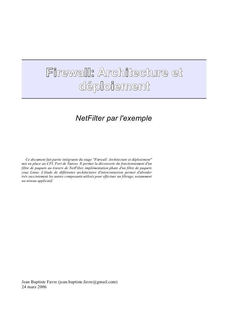 Firewall: Architecture et                    déploiement                                   NetFilter par lexemple    Ce do...