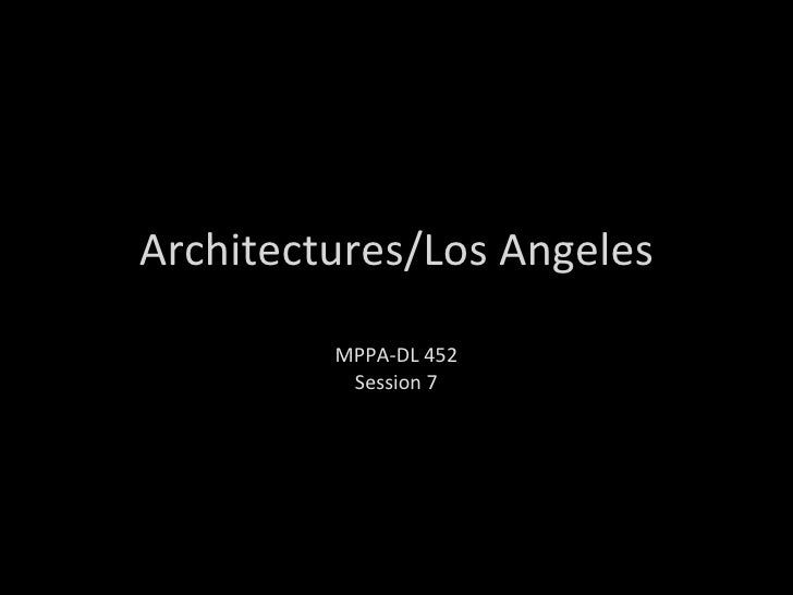 Architectures/Los Angeles MPPA-DL 452 Session 7