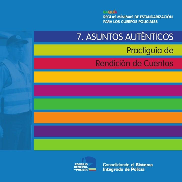 Baquía     Reglas MíniMas de estandaRizaCión     PaRa los CueRPos PoliCiales7. ASUNTOS AUTÉNTICOS                Practiguí...