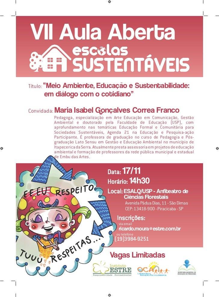 """VII Aula AbertaTítulo: """"Meio Ambiente, Educação e Sustentabilidade:     em diálogo com o cotidiano""""Convidada: Maria   Isab..."""