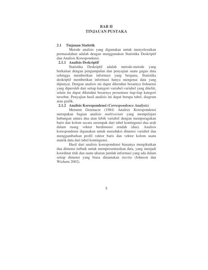 BAB II                    TINJAUAN PUSTAKA   2.1   Tinjauan Statistik          Metode analisis yang digunakan untuk menyel...