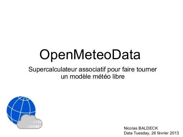 OpenMeteoDataSupercalculateur associatif pour faire tourner          un modèle météo libre                                ...