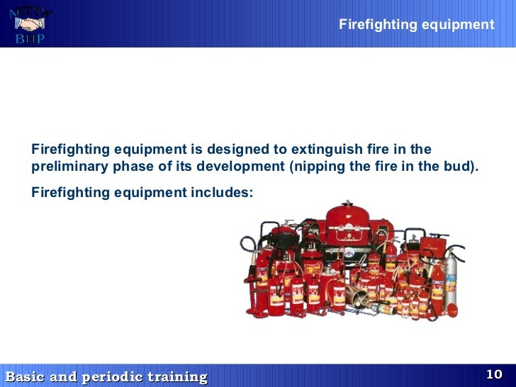 Firefighting equipment   Firefighting equipment is designe d  to extinguish fire in the preliminary phase of its developme...