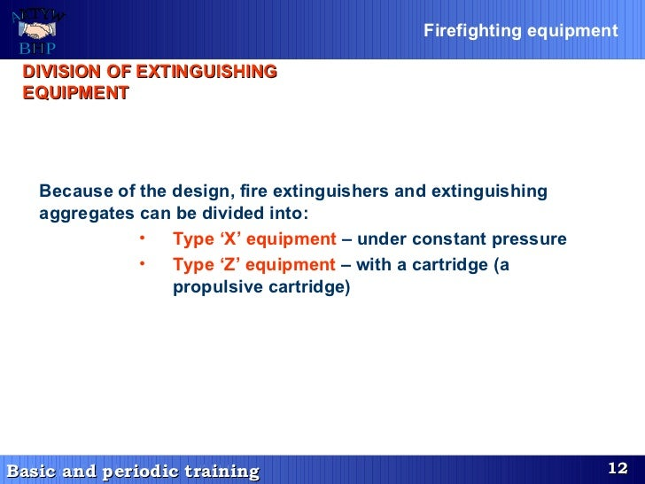 DIVISION OF EXTINGUISHING EQUIPMENT <ul><li>Because of the design, fire extinguishers and extinguishing aggregates can be ...