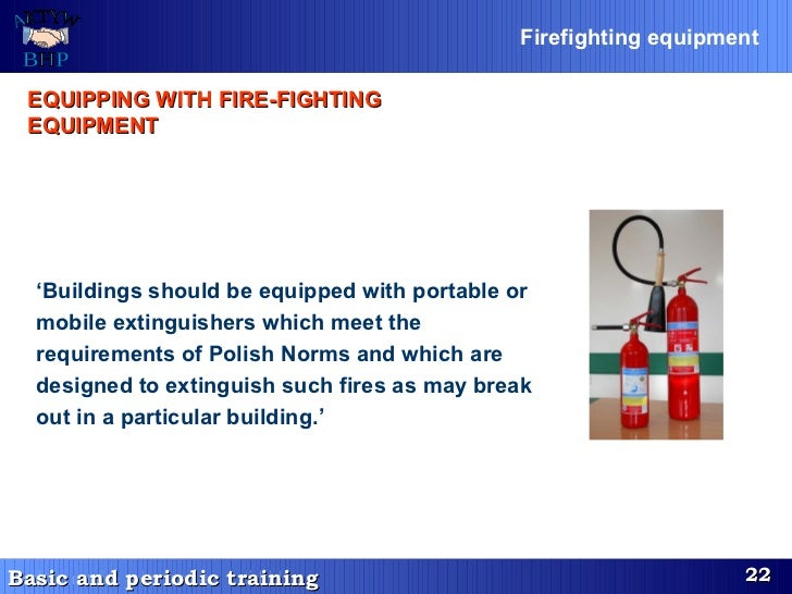 ' Buildings should be equipped with portable or mobile extinguishers which meet the requirements of Polish Norms and which...