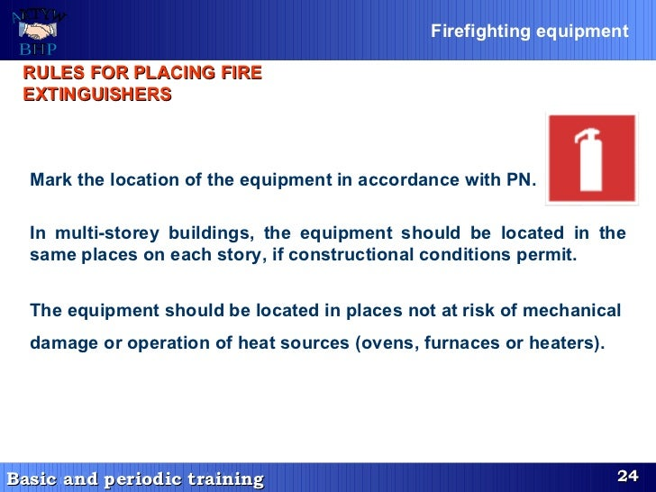 Mark the location of the equipment in accordance with PN.   In multi-storey buildings, the equipment should be located in ...