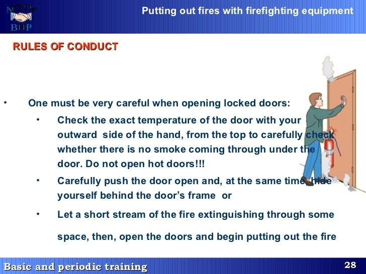 <ul><li>One must be very careful when opening locked doors: </li></ul><ul><ul><li>Check the exact temperature of the door ...