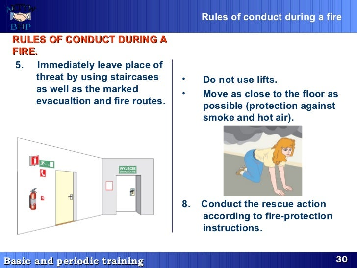 <ul><li>Do not use lifts. </li></ul><ul><li>Move as close to the floor as possible (protection against smoke and hot air)....