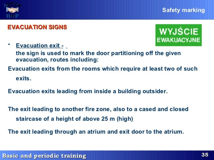 <ul><li>Evacuation exit -   the sign is used to mark the door partitioning off the given evacuation ,  routes including : ...