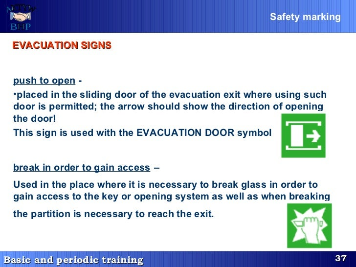 <ul><li>push to open  -   </li></ul><ul><li>placed in the sliding door of the evacuation exit where using such door is per...