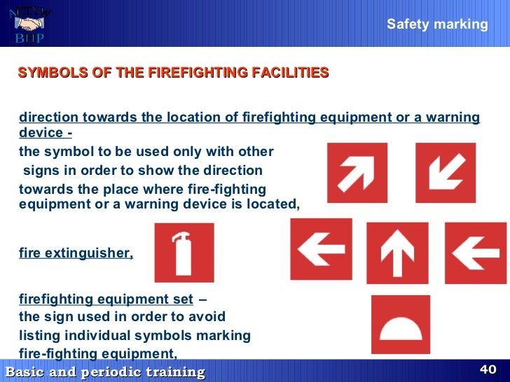 SYMBOLS OF THE FIREFIGHTING FACILITIES   direction towards the location of firefighting equipment or a warning device - th...