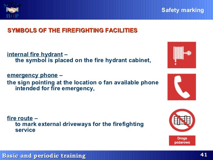 internal fire hydrant   –  the symbol is placed on the fire hydrant cabinet, emergency phone   –  the sign pointing at the...