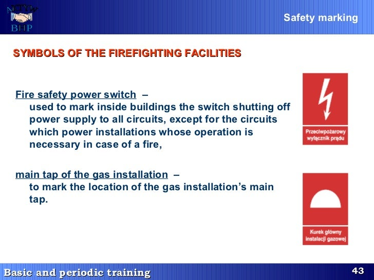 Fire safety power switch   –  used to mark inside buildings the switch shutting off power supply to all circuits, except f...