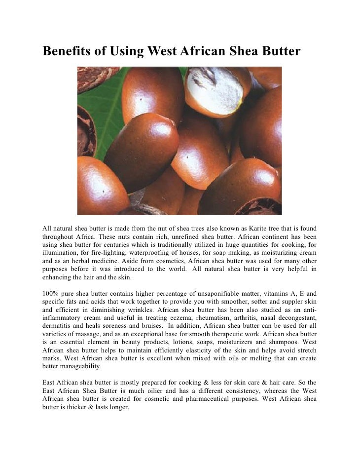 Benefits of Using West African Shea ButterAll natural shea butter is made  from the nut of ...