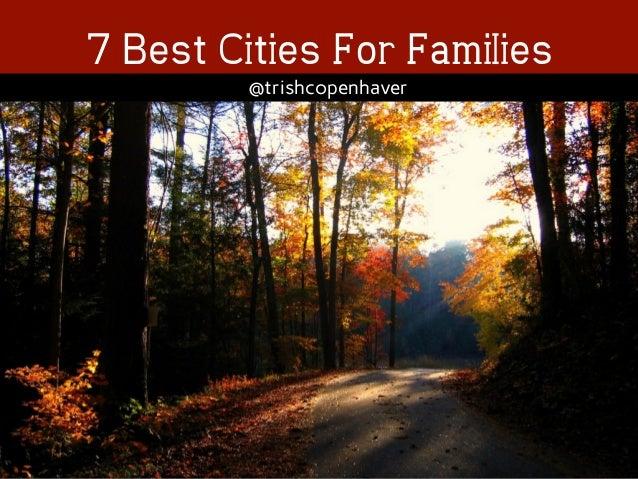 !  7 Best Cities For Families  @trishcopenhaver