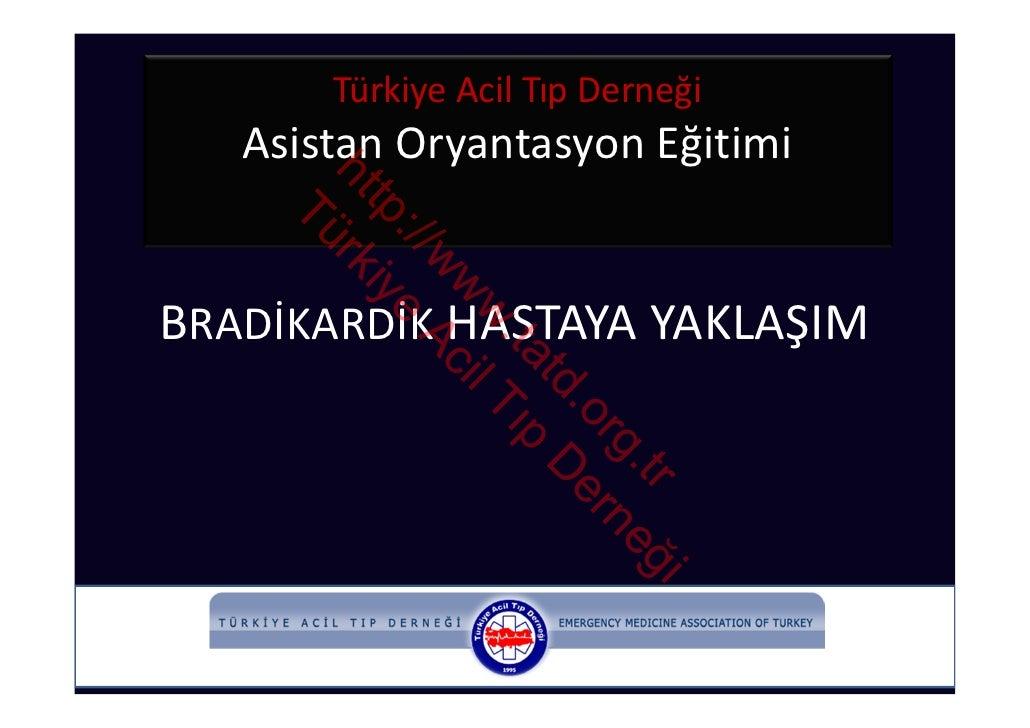 TürkiyeAcilTıpDerneği   AsistanOryantasyonEğitimi      ht rk        tp iye    Tü          ://             w Ac       ...