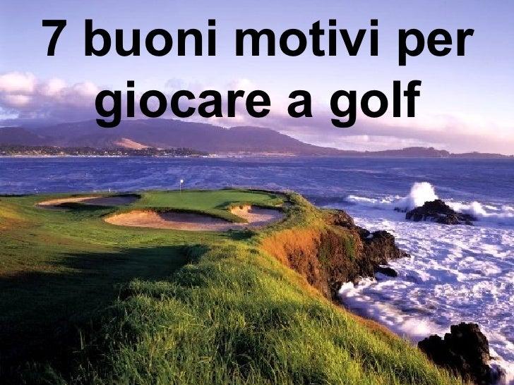 7 buoni motivi per giocare a golf