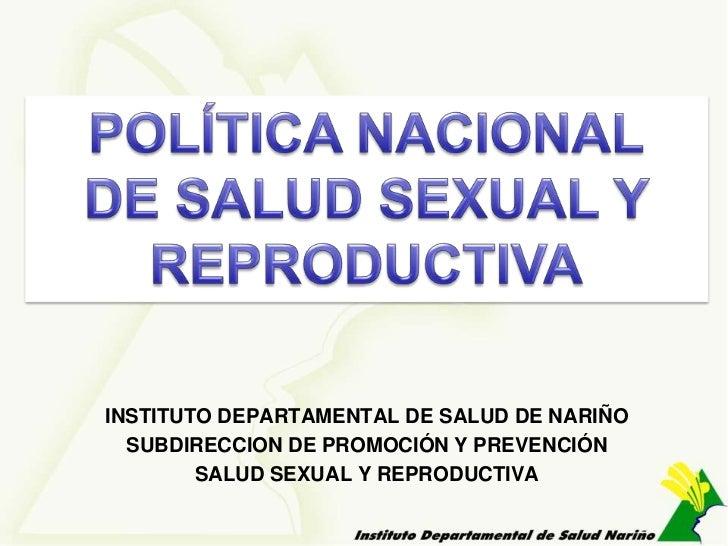 INSTITUTO DEPARTAMENTAL DE SALUD DE NARIÑO  SUBDIRECCION DE PROMOCIÓN Y PREVENCIÓN        SALUD SEXUAL Y REPRODUCTIVA