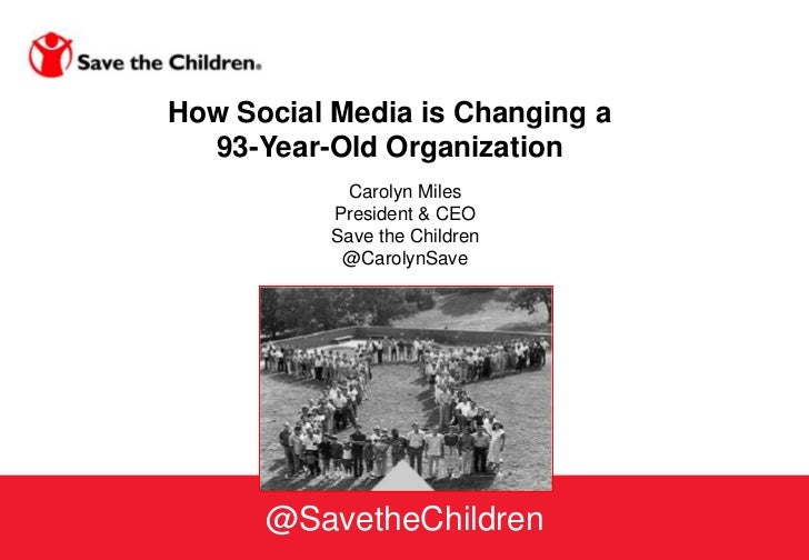 How Social Media is Changing a  93-Year-Old Organization            Carolyn Miles           President & CEO           Save...