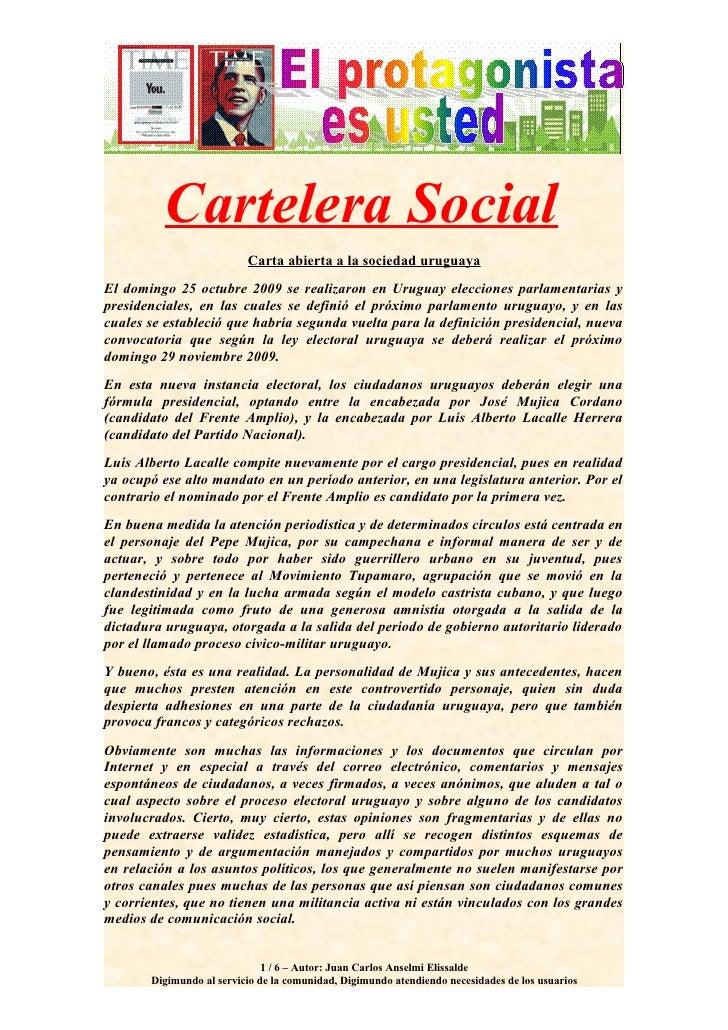 Cartelera Social                           Carta abierta a la sociedad uruguaya El domingo 25 octubre 2009 se realizaron e...