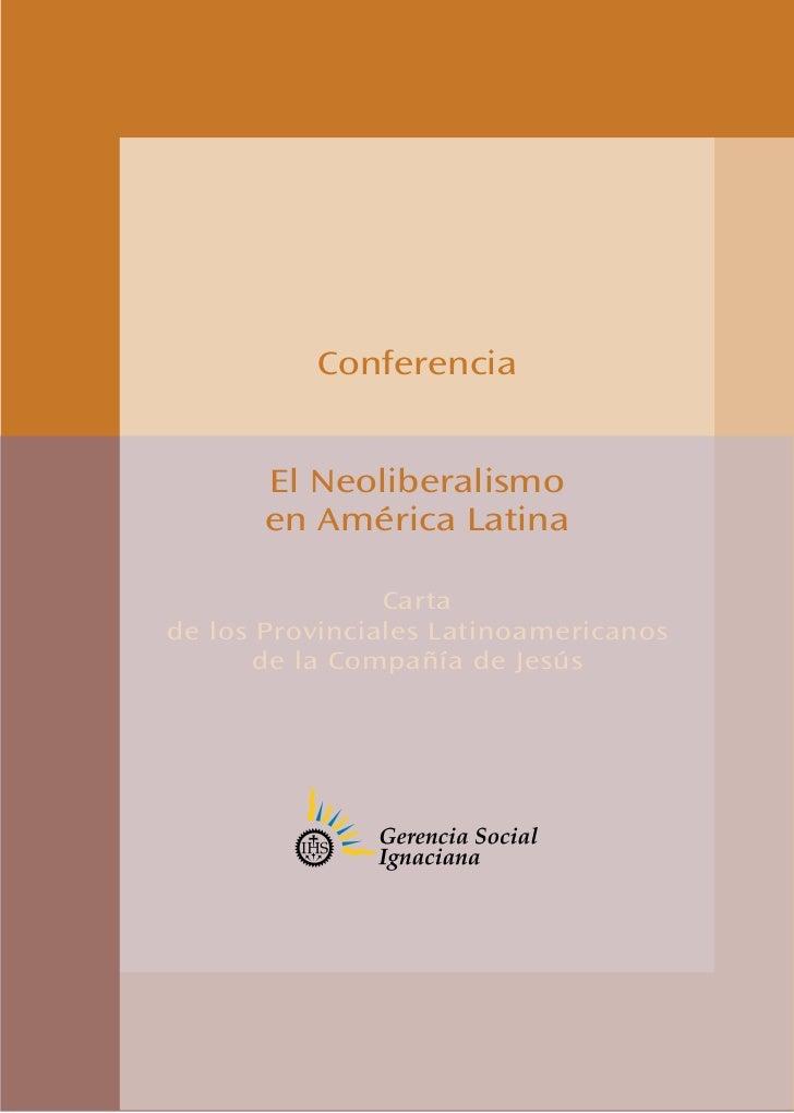 Conferencia       El Neoliberalismo       en América Latina                Cartade los Provinciales Latinoamericanos      ...
